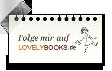 Folge mir auf LovelyBooks